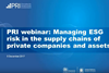 Webinar on managing esg risks in the supply chains of private companies and assets